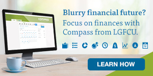 Focus your financial future with Compass from LGFCU.