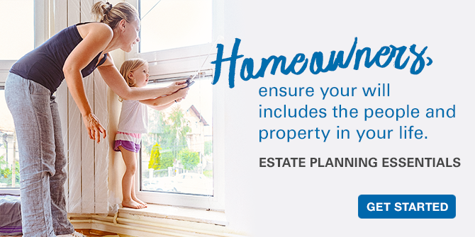 Homeowners, ensure your will includes the people and property in your life.  Estate Planning Essentials. Get started.