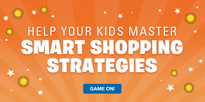 Help your kids master smart shopping strategies. Game on!