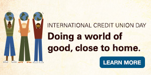 International Credit Union Day. Doing a world of good. Close to home. Learn more.