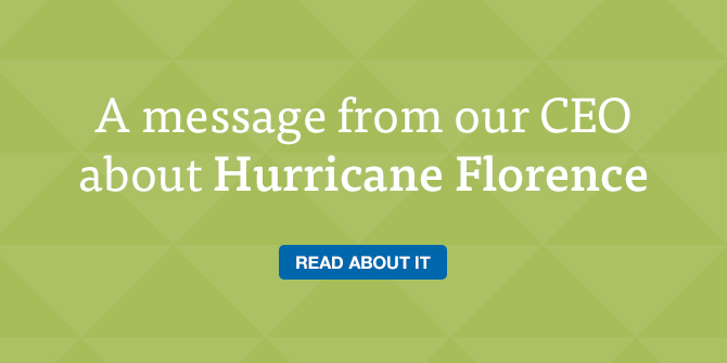 A message from our CEO about Hurricane Florence. Read about it.