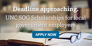 Deadline approaching. UNC SOG scholarships for local government employees. Apply now