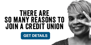 There are so many reasons to join a credit union. Get Details