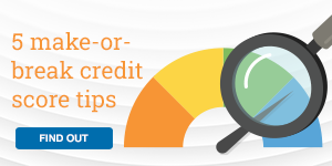 5 make-or-break credit score tips. Find out.