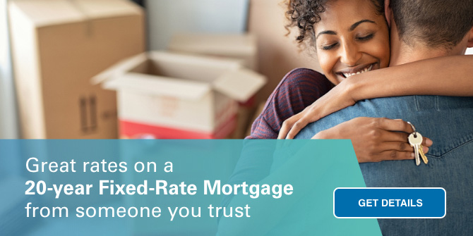 Great rates on a 20-year Fixed-Rate Mortgage from someone you trust. Get details.