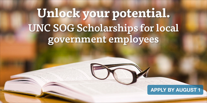 UNC SOG Municipal and County Administration scholarship deadline is August 1.