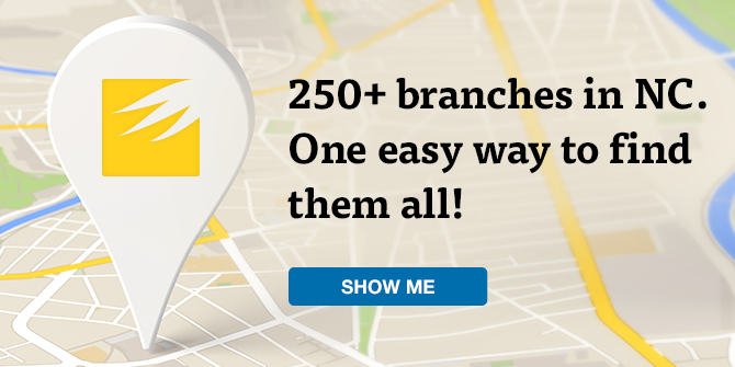 250+ branches in NC. One easy way to find them all! Show me.