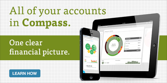 Connect all of your accounts in Compass to see your entire financial picture clearly.