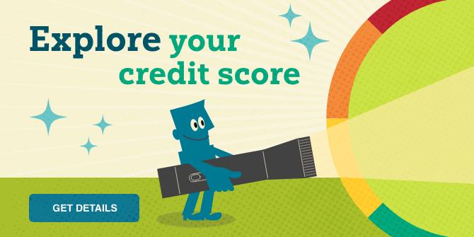Explore your credit score. Get details.