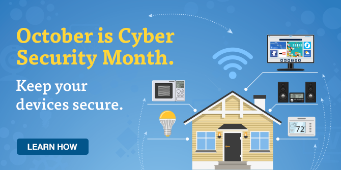 October is Cyber Security Month. Keep devices secure.