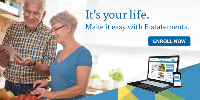 Use E-Statements to simplify your life.