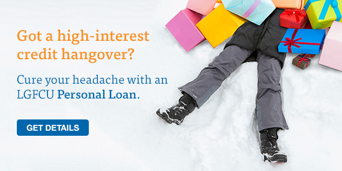 LGFCU's Personal Loan can help you cure a high-interest credit hangover.