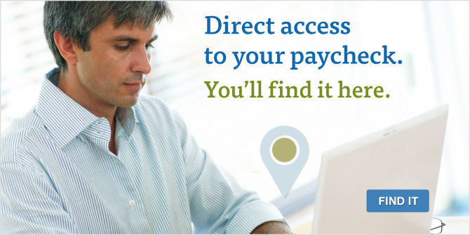 Direct deposit provides quick, convenient access to your paycheck.