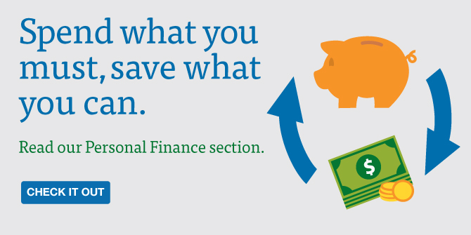 Spend what you must, save what you can. Read our Personal Finance section.