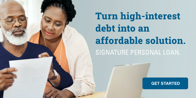 Turn high-interest debt into an affordable solution. Signature Personal Loan. Get started