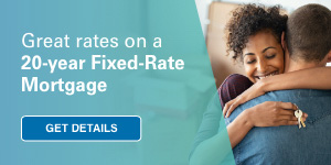 Great rates on a 20-year Fixed-Rate Mortgage. Get details.
