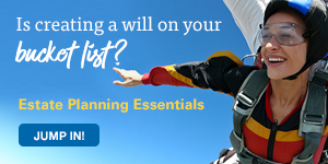 Is creating a will on your bucket list? Estate Planning Essentials. Jump in!