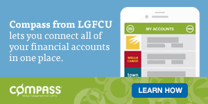 Compass from LGFCU lets your connect all of your financial accounts in one place