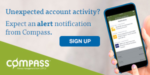 Compass Alerts notify you of unusual account activity.