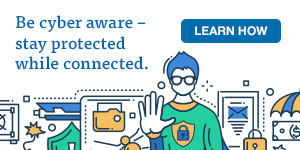Be cyber aware and think before you connect.