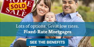 LGFCU has many affordable mortgage options with great low, fixed rates. See the benefits.