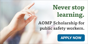 The Administrative Officers Management Program (AOMP) Scholarship is available for North Carolina public safety workers.