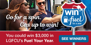 Learn how to enter LGFCU's Fuel Your Year promotion.