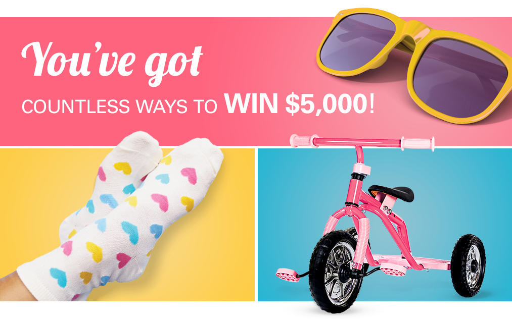 You've got countless ways to win $5,000!