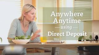 Anywhere, anytime using Direct Deposit